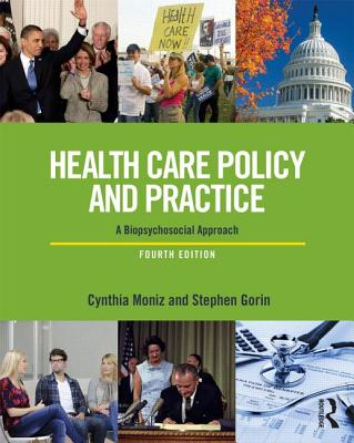 Health Care Policy and Practice By Moniz, Cynthia/ Gorin, Stephen